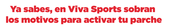 En Viva Sports sobran los motivos