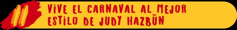 Gozate el carnaval al mejor estilo de Judy Hazbún
