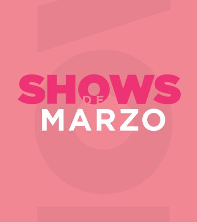 Shows de marzo - Villavicencio