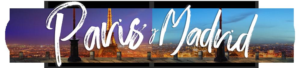 Paris y Madrid