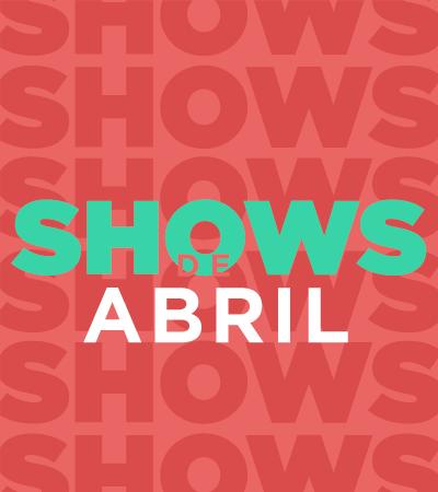 Shows de abril - Villavicencio