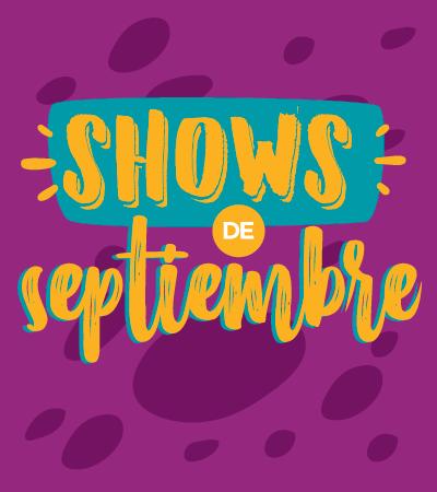 Gózate los shows de septiembre - Villavicencio