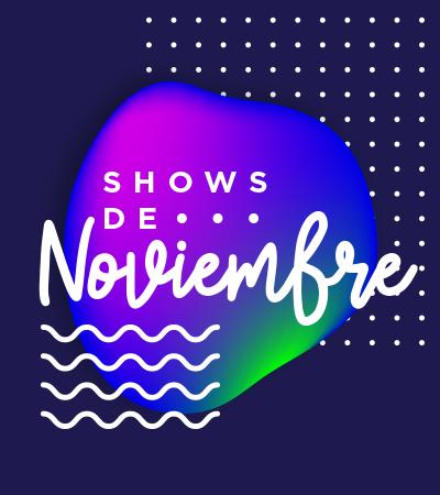 Shows de noviembre - Villavicencio
